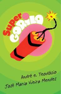 Super Gorila Andre e Teodosio e Jose Maria Vieira Mendes